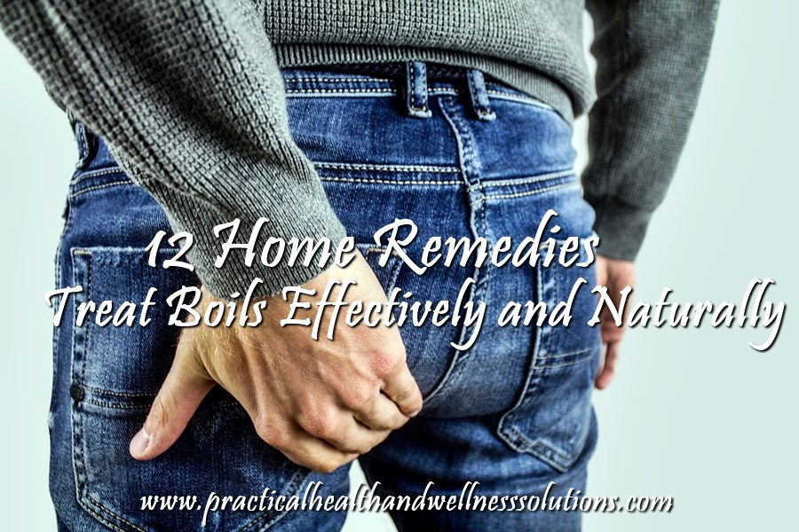 12 Home Remedies to Treat Boils Effectively and Naturally