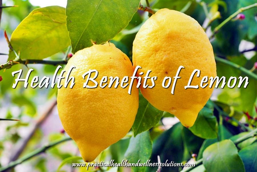 6 Health Benefits of Lemon   Practical Health and Wellness