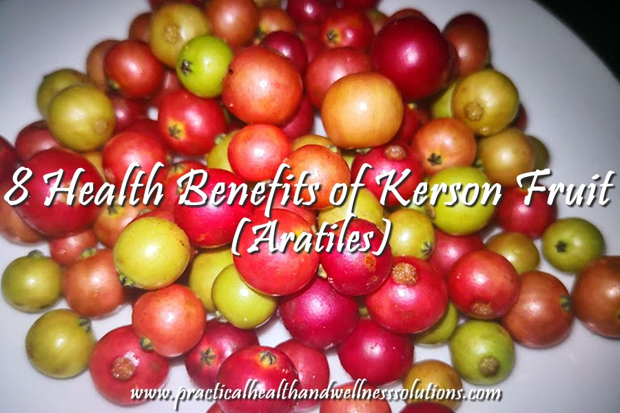 8 Health Benefits of Kerson Fruit/Aratiles | Practical
